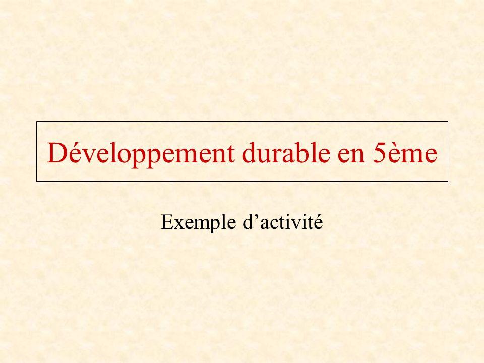 Développement durable en 5ème Exemple dactivité