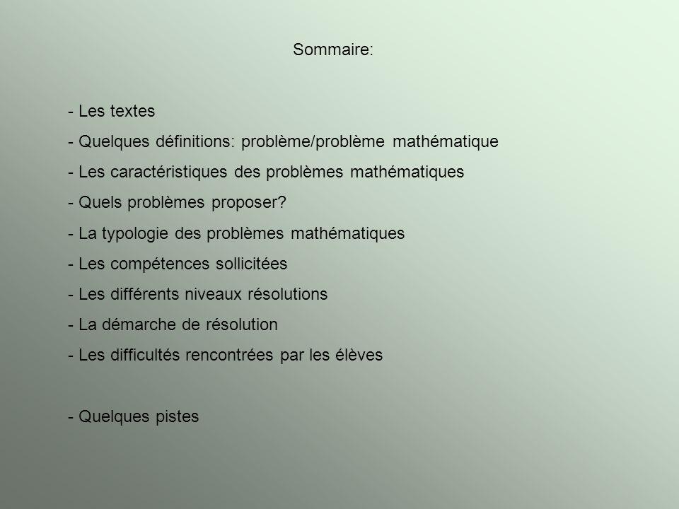 Sommaire: - Les textes - Quelques définitions: problème/problème mathématique - Les caractéristiques des problèmes mathématiques - Quels problèmes pro