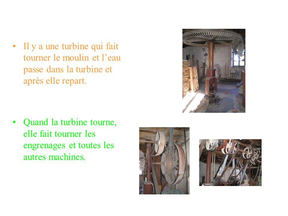 Les machines Le moulin fonctionne avec de leau, avec lélectricité et avec des machines mais il na pas de roue. Le moulin a six sortes de machines. Il