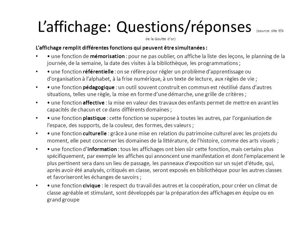 Laffichage: Questions/réponses (source: site IEN de la Goutte dor) Laffichage remplit différentes fonctions qui peuvent être simultanées : une fonctio