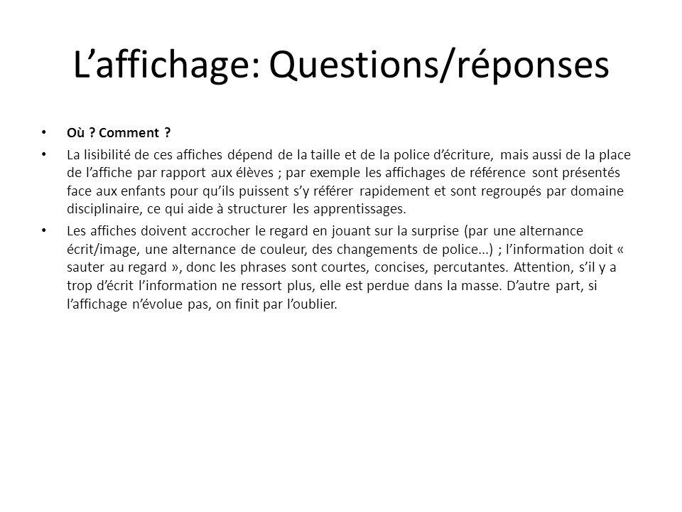 Laffichage: Questions/réponses Où ? Comment ? La lisibilité de ces affiches dépend de la taille et de la police décriture, mais aussi de la place de l