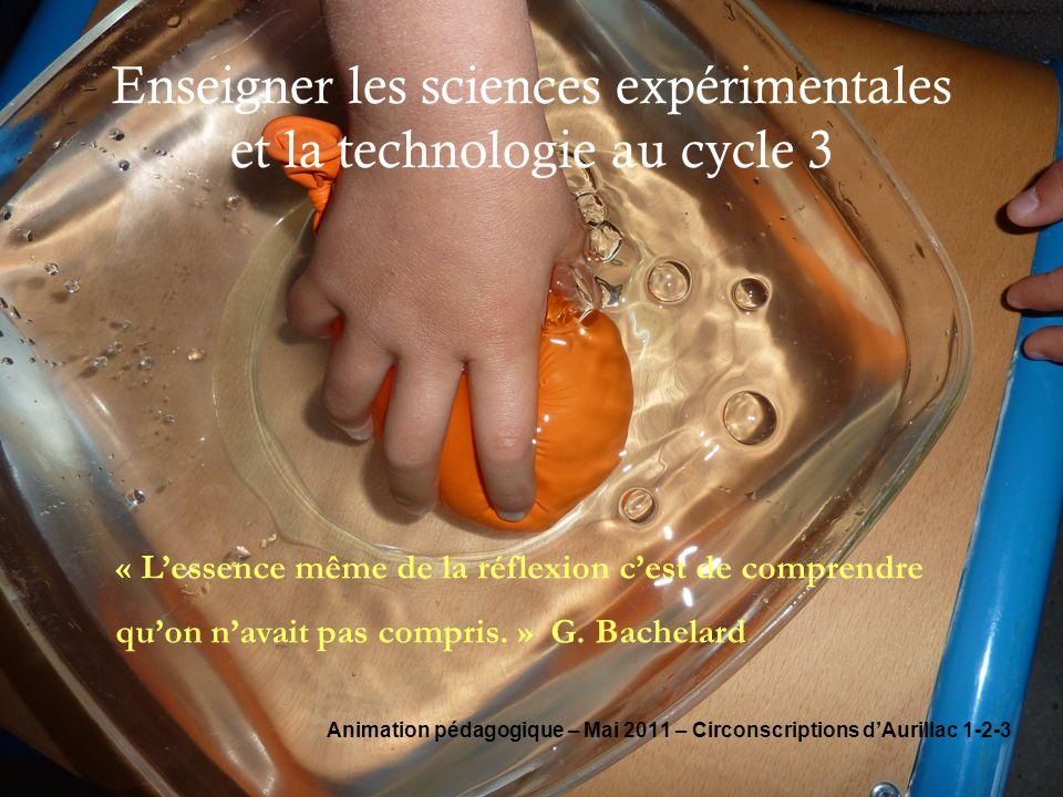 Enseigner les sciences expérimentales et la technologie au cycle 3 Animation pédagogique – Mai 2011 – Circonscriptions dAurillac 1-2-3 « Lessence même