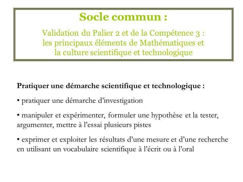 Socle commun : Validation du Palier 2 et de la Compétence 3 : les principaux éléments de Mathématiques et la culture scientifique et technologique Pra