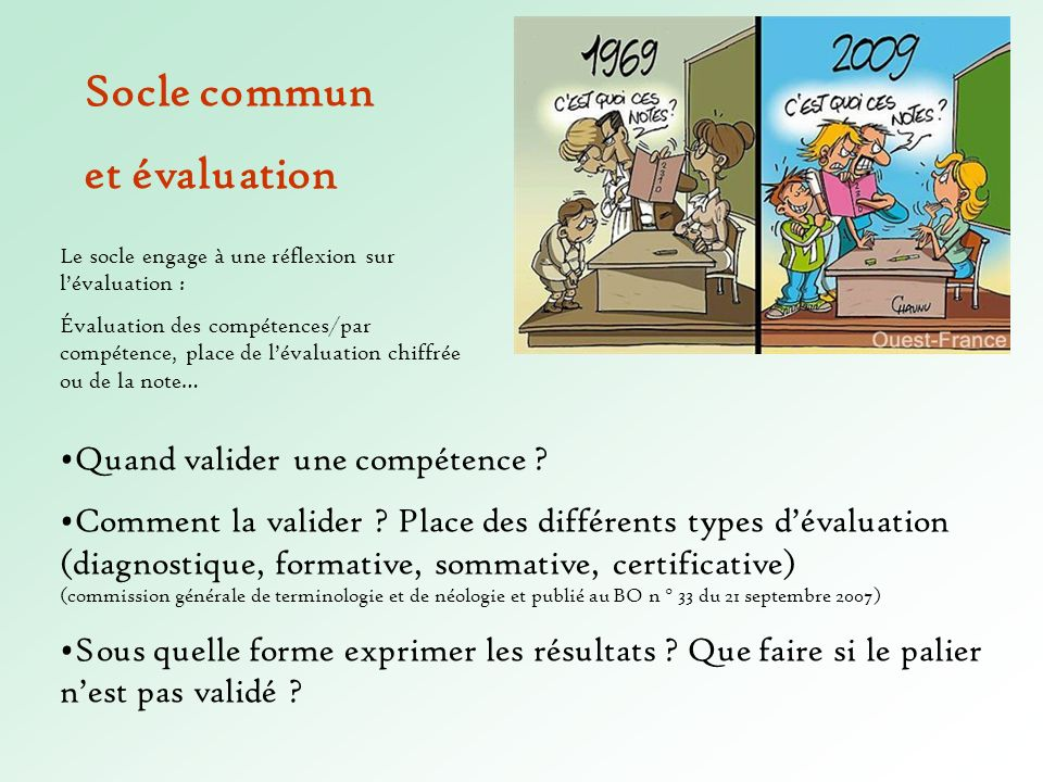 Quand valider une compétence ? Comment la valider ? Place des différents types dévaluation (diagnostique, formative, sommative, certificative) (commis