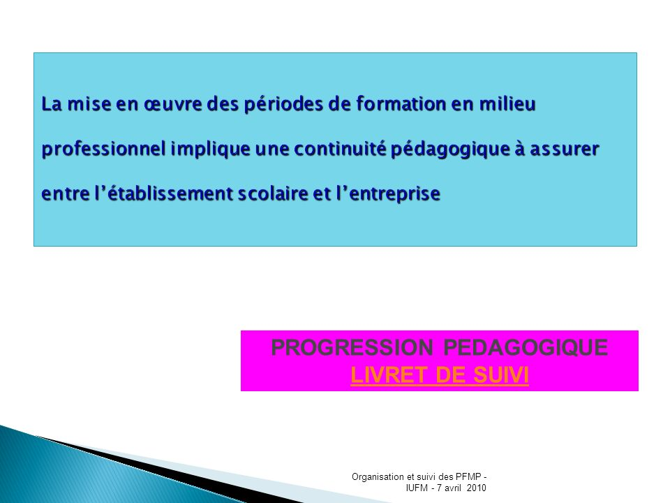 PROGRESSION PEDAGOGIQUE LIVRET DE SUIVI Organisation et suivi des PFMP - IUFM - 7 avril 2010