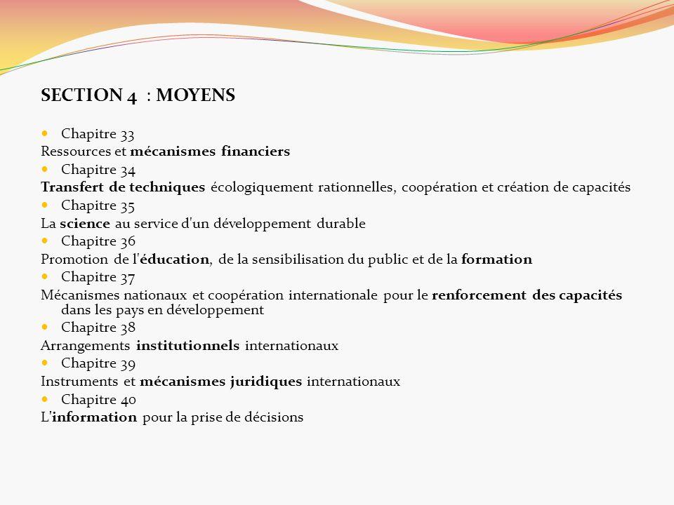 SECTION 4 : MOYENS Chapitre 33 Ressources et mécanismes financiers Chapitre 34 Transfert de techniques écologiquement rationnelles, coopération et cré