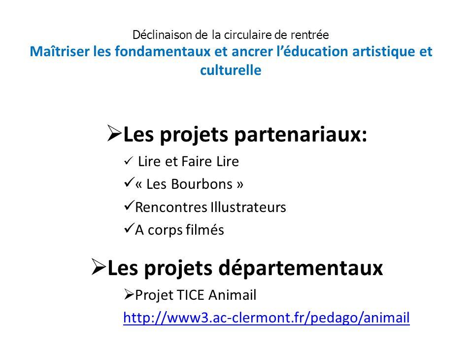 Les projets partenariaux: Lire et Faire Lire « Les Bourbons » Rencontres Illustrateurs A corps filmés Les projets départementaux Projet TICE Animail h