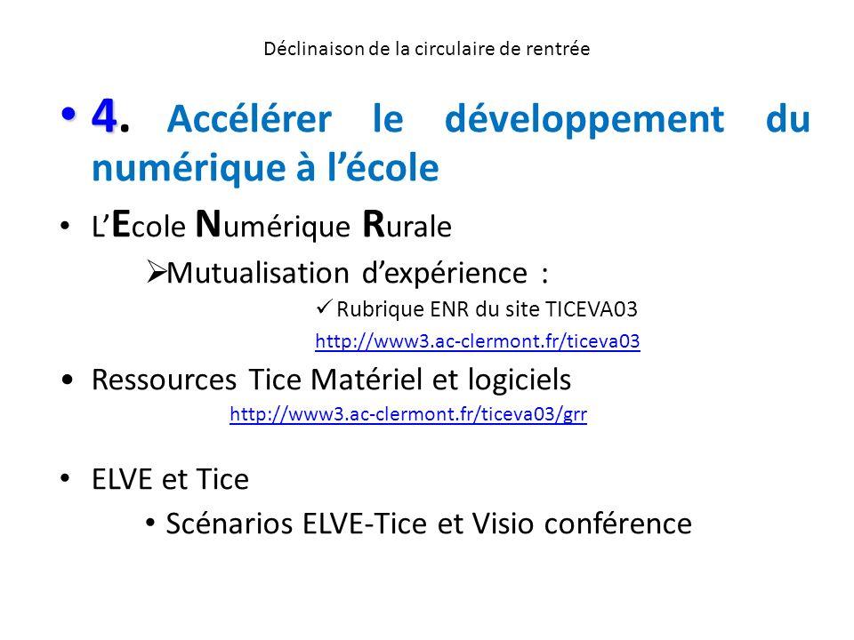 Déclinaison de la circulaire de rentrée 4 4. Accélérer le développement du numérique à lécole L E cole N umérique R urale Mutualisation dexpérience :