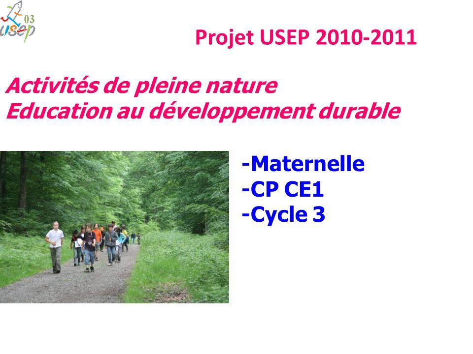 Projet USEP 2010-2011 -Maternelle -CP CE1 -Cycle 3 Activités de pleine nature Education au développement durable