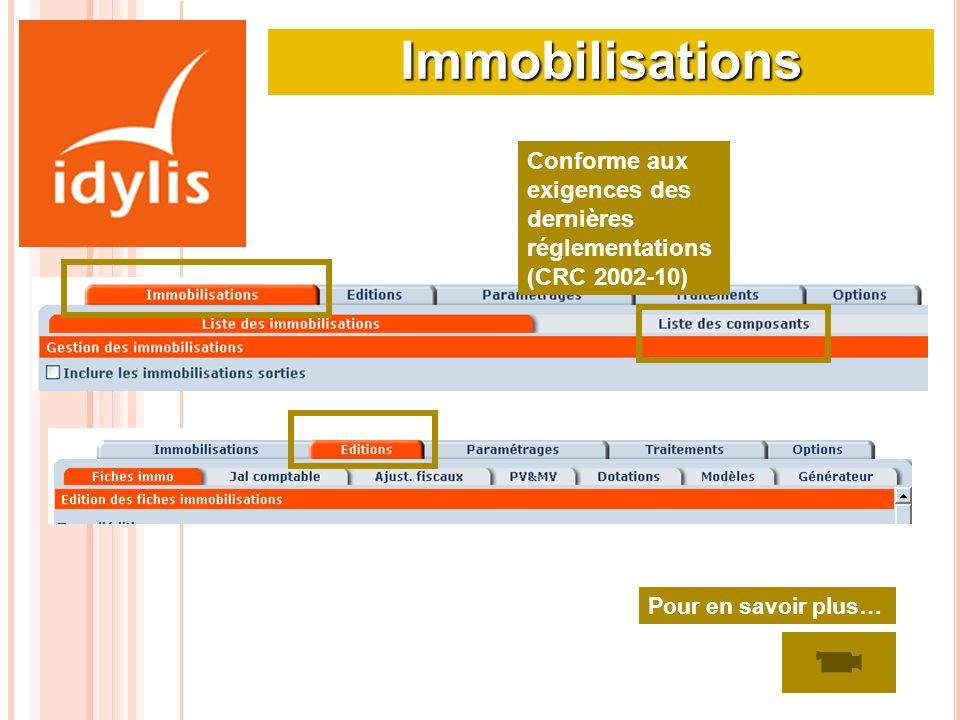 Immobilisations Conforme aux exigences des dernières réglementations (CRC 2002-10) Pour en savoir plus…