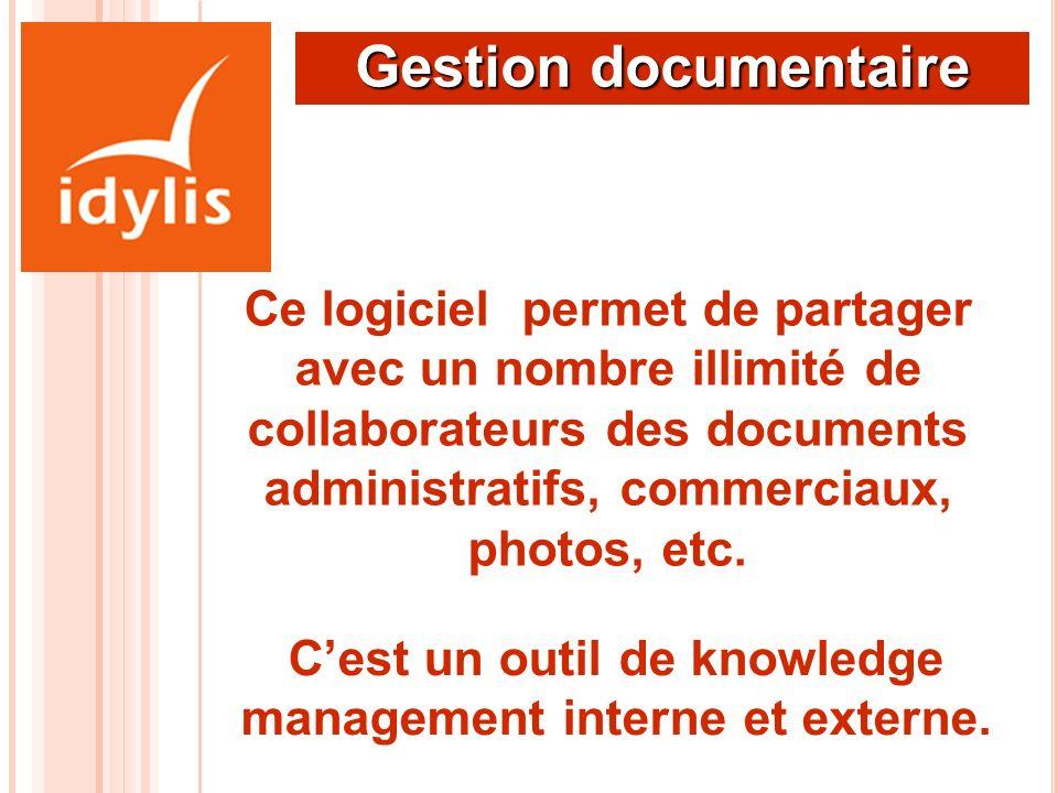 Gestion documentaire Ce logiciel permet de partager avec un nombre illimité de collaborateurs des documents administratifs, commerciaux, photos, etc.