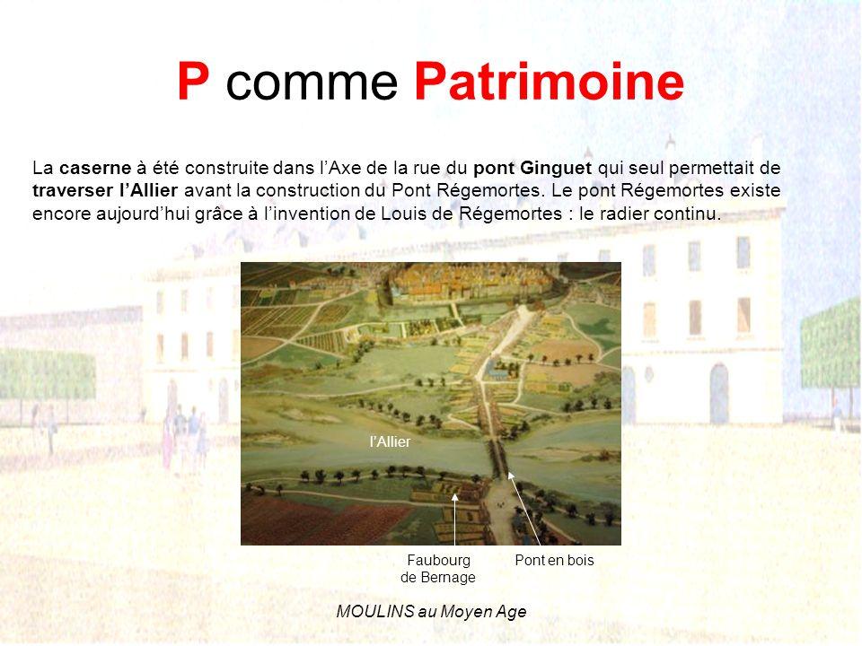 O comme Ordonnance Ordonnance : texte législatif émanant du roi. Cest lordonnance royale écrite par Louis XV en 1765 qui autorise la ville de Moulins