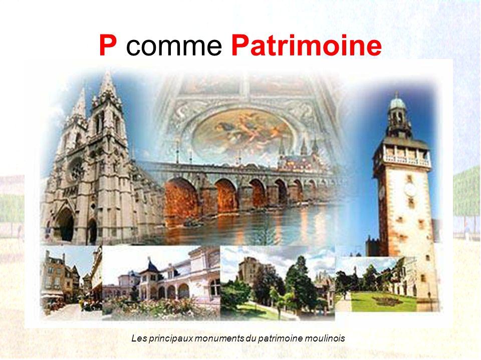 P comme Patrimoine La caserne à été construite dans lAxe de la rue du pont Ginguet qui seul permettait de traverser lAllier avant la construction du P