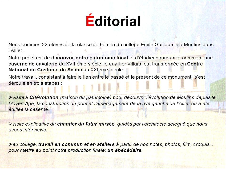 Éditorial Nous sommes 22 élèves de la classe de 6ème5 du collège Emile Guillaumin à Moulins dans lAllier.