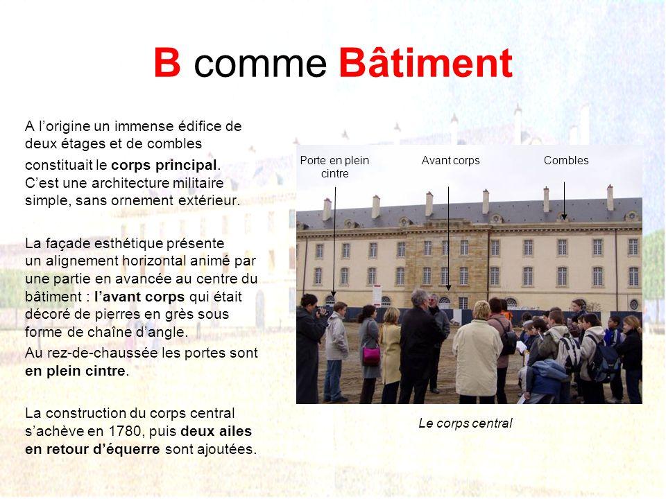 B comme Bâtiment A lorigine un immense édifice de deux étages et de combles constituait le corps principal.