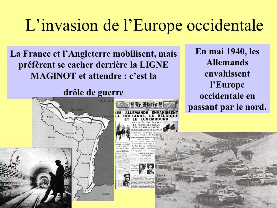 Linvasion de lEurope occidentale La France et lAngleterre mobilisent, mais préfèrent se cacher derrière la LIGNE MAGINOT et attendre : cest la drôle d