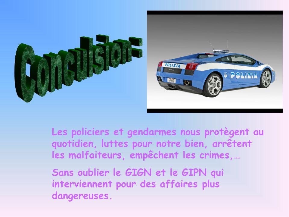 Les policiers et gendarmes nous protègent au quotidien, luttes pour notre bien, arrêtent les malfaiteurs, empêchent les crimes,… Sans oublier le GIGN