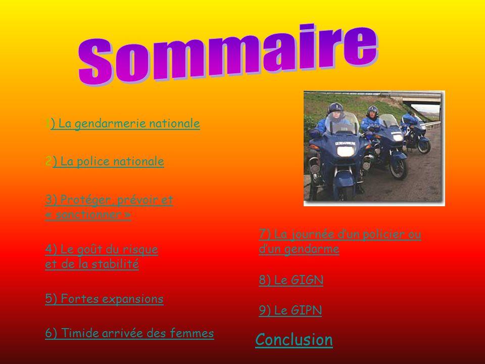 2) La police nationale) La police nationale 1) La gendarmerie nationale) La gendarmerie nationale 3) Protéger, prévoir et « sanctionner » 4) Le goût d