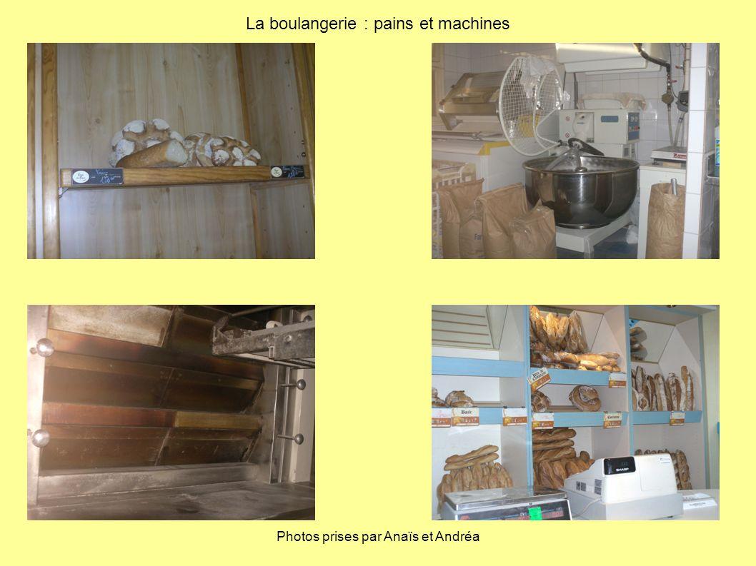 La boulangerie : pains et machines Photos prises par Anaïs et Andréa