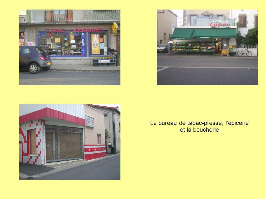 Le bureau de tabac-presse, l épicerie et la boucherie