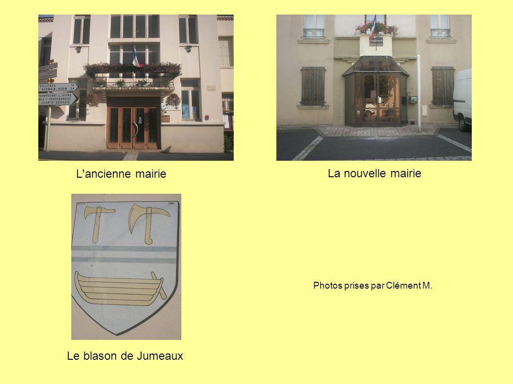 Le blason de Jumeaux Photos prises par Clément M. L ancienne mairie La nouvelle mairie