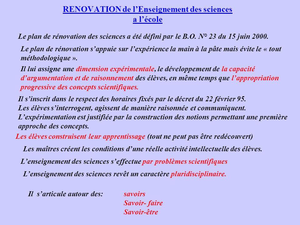 RENOVATION de lEnseignement des sciences a lécole Le plan de rénovation des sciences a été défini par le B.O.