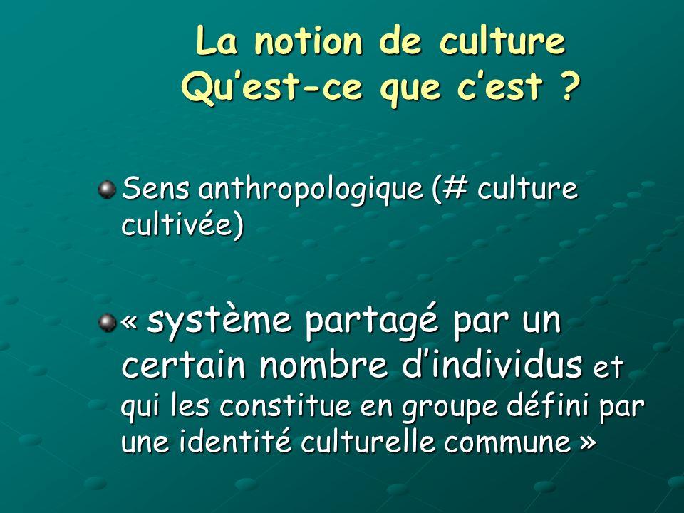 La notion de culture Quest-ce que cest .
