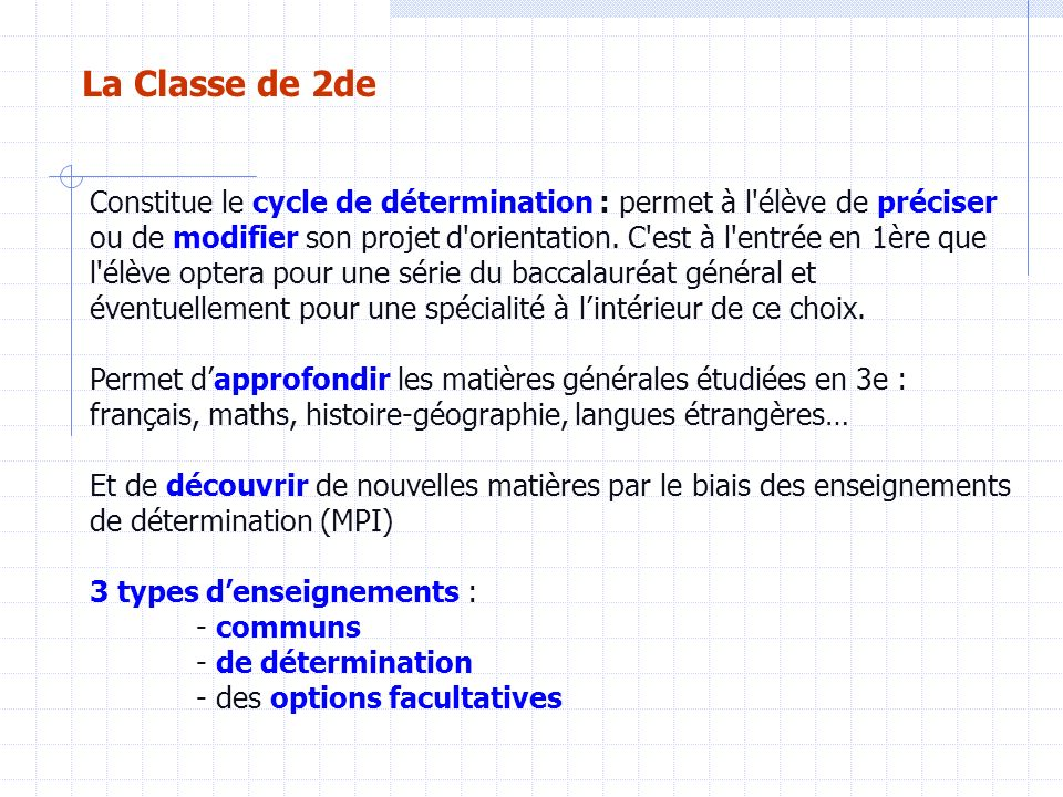 COLLEGE 3 ème SUPERIEUR Seconde Générale Technologique BAC 1er étage : cycle de détermination – 1 an 2 ème étage : cycle terminal – 2 ans 3 ème étage