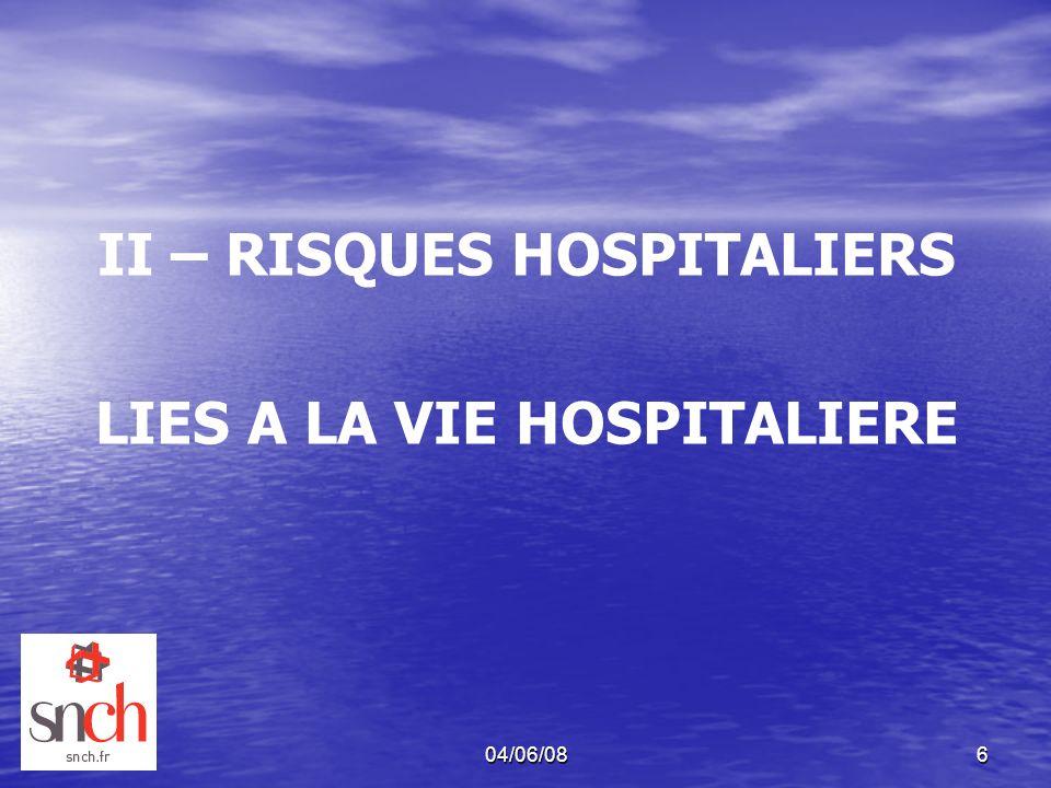 04/06/086 II – RISQUES HOSPITALIERS LIES A LA VIE HOSPITALIERE