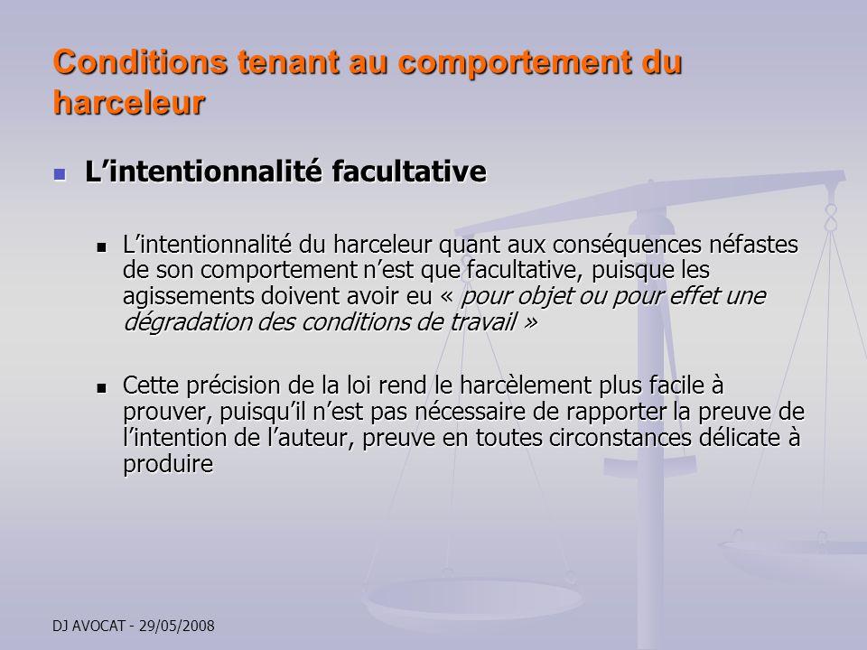 DJ AVOCAT - 29/05/2008 Conditions tenant au comportement du harceleur Lintentionnalité facultative Lintentionnalité facultative Lintentionnalité du ha
