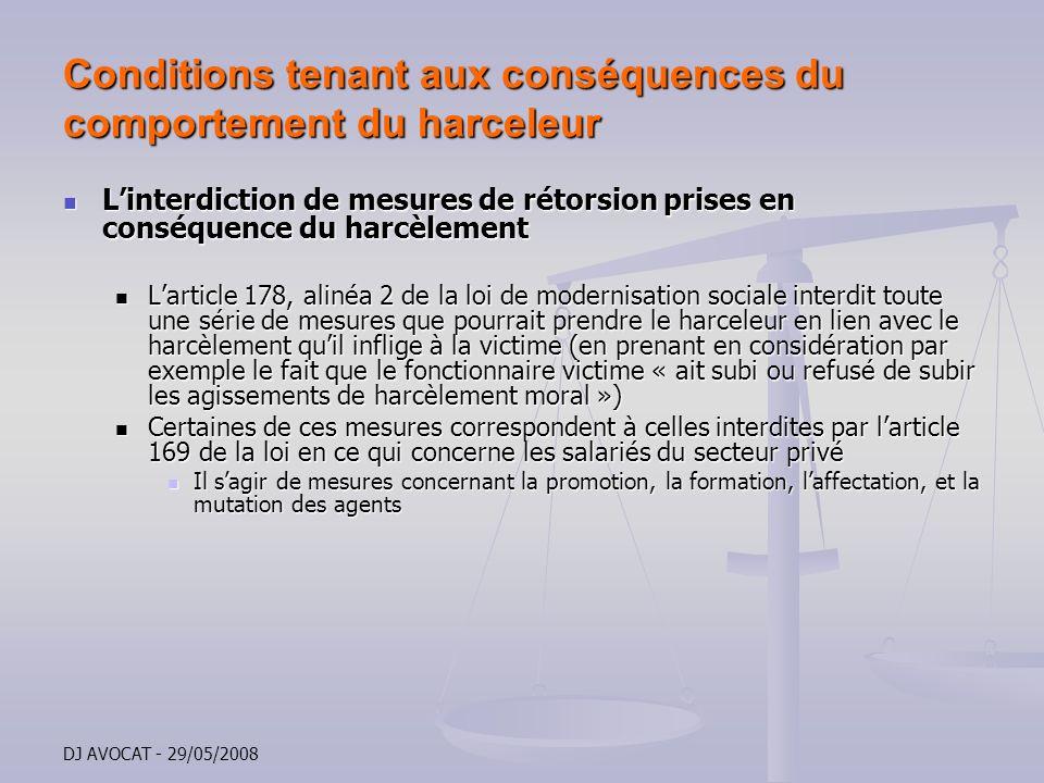 DJ AVOCAT - 29/05/2008 Conditions tenant aux conséquences du comportement du harceleur Linterdiction de mesures de rétorsion prises en conséquence du