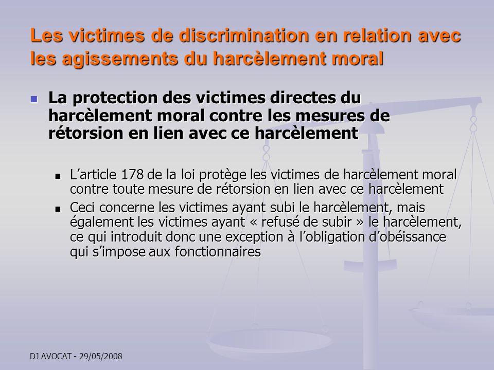 DJ AVOCAT - 29/05/2008 Les victimes de discrimination en relation avec les agissements du harcèlement moral La protection des victimes directes du har