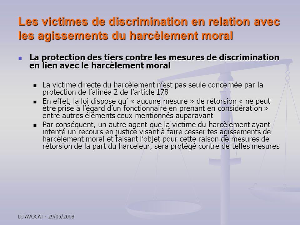 DJ AVOCAT - 29/05/2008 Les victimes de discrimination en relation avec les agissements du harcèlement moral La protection des tiers contre les mesures