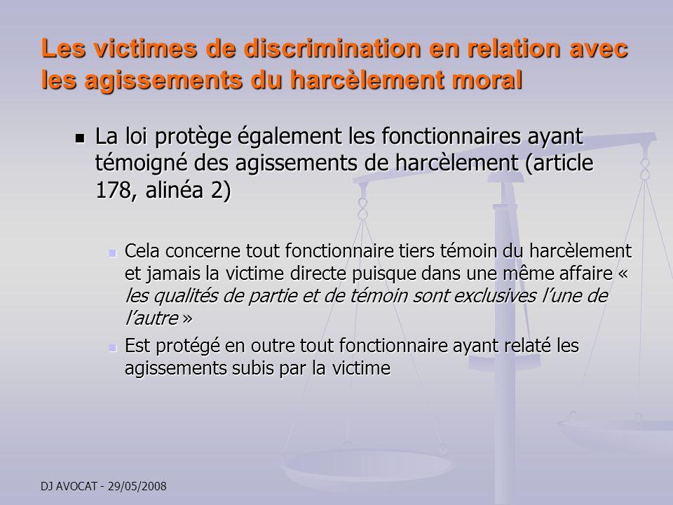 DJ AVOCAT - 29/05/2008 Les victimes de discrimination en relation avec les agissements du harcèlement moral La loi protège également les fonctionnaire