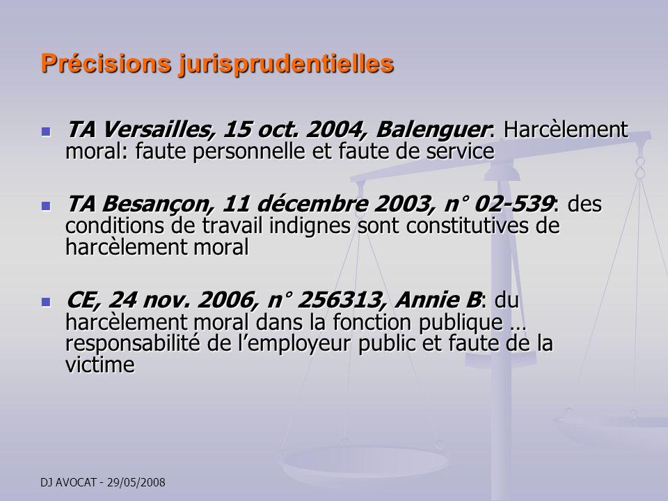 DJ AVOCAT - 29/05/2008 Précisions jurisprudentielles TA Versailles, 15 oct. 2004, Balenguer: Harcèlement moral: faute personnelle et faute de service