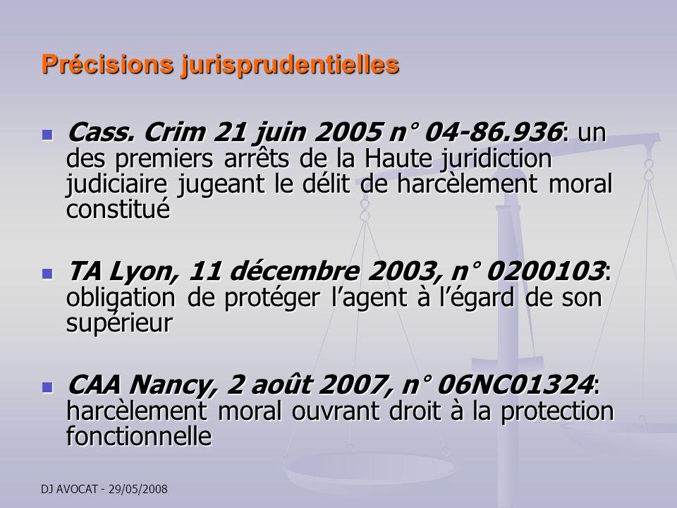 DJ AVOCAT - 29/05/2008 Précisions jurisprudentielles Cass. Crim 21 juin 2005 n° 04-86.936: un des premiers arrêts de la Haute juridiction judiciaire j