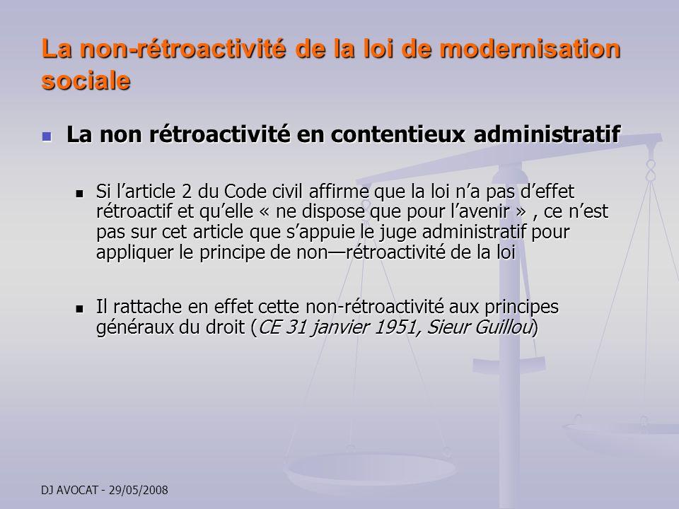 DJ AVOCAT - 29/05/2008 La non-rétroactivité de la loi de modernisation sociale La non rétroactivité en contentieux administratif La non rétroactivité