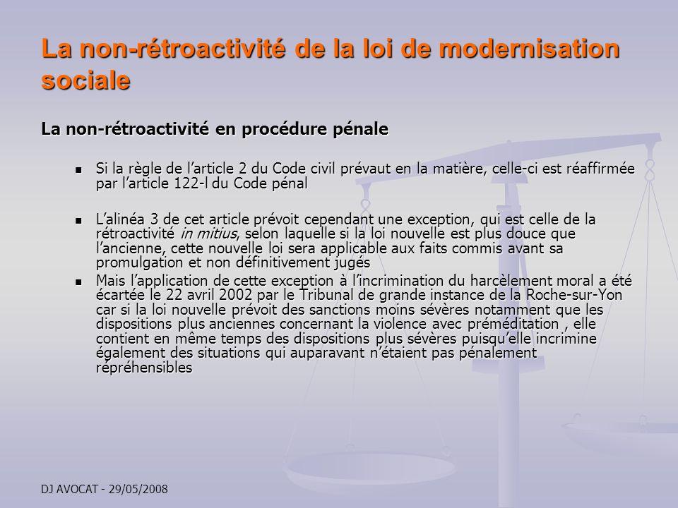 DJ AVOCAT - 29/05/2008 La non-rétroactivité de la loi de modernisation sociale La non-rétroactivité en procédure pénale Si la règle de larticle 2 du C