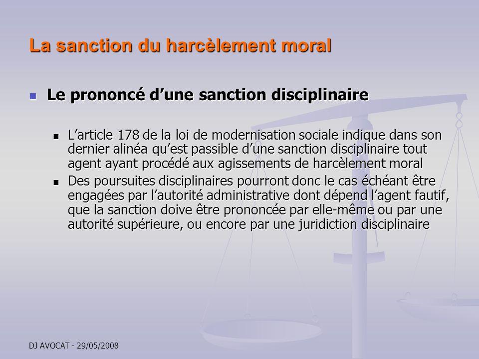 DJ AVOCAT - 29/05/2008 La sanction du harcèlement moral Le prononcé dune sanction disciplinaire Le prononcé dune sanction disciplinaire Larticle 178 d