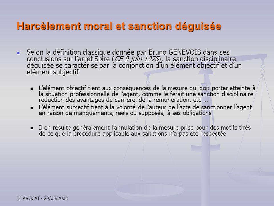 DJ AVOCAT - 29/05/2008 Harcèlement moral et sanction déguisée Selon la définition classique donnée par Bruno GENEVOIS dans ses conclusions sur larrêt