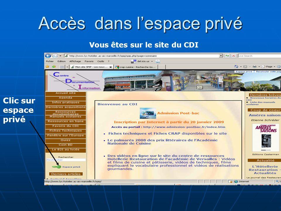 Accès dans lespace privé Vous êtes sur le site du CDI Clic sur espace privé