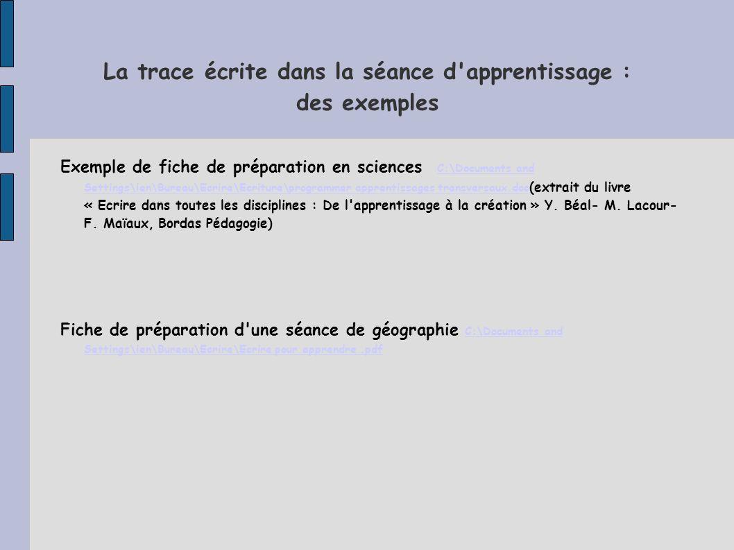 La trace écrite dans la séance d'apprentissage : des exemples Exemple de fiche de préparation en sciences C:\Documents and Settings\ien\Bureau\Ecrire\