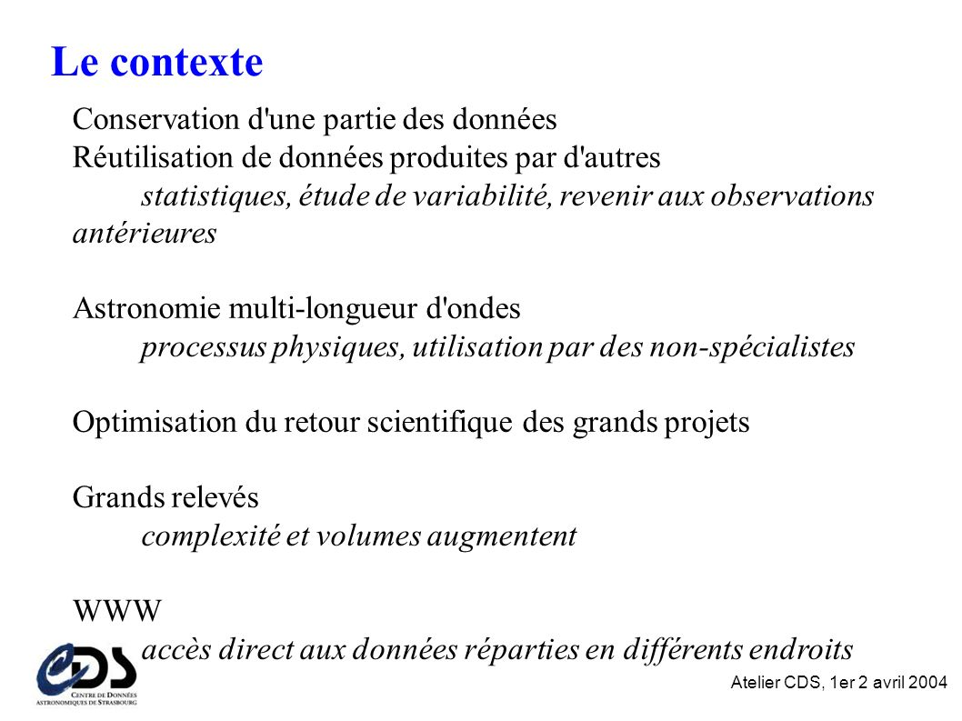 Ex: Catalogue HIPPARCOS Contrainte sur colonnes Recherche par position ou nom Requêtes sur des listes d objets.