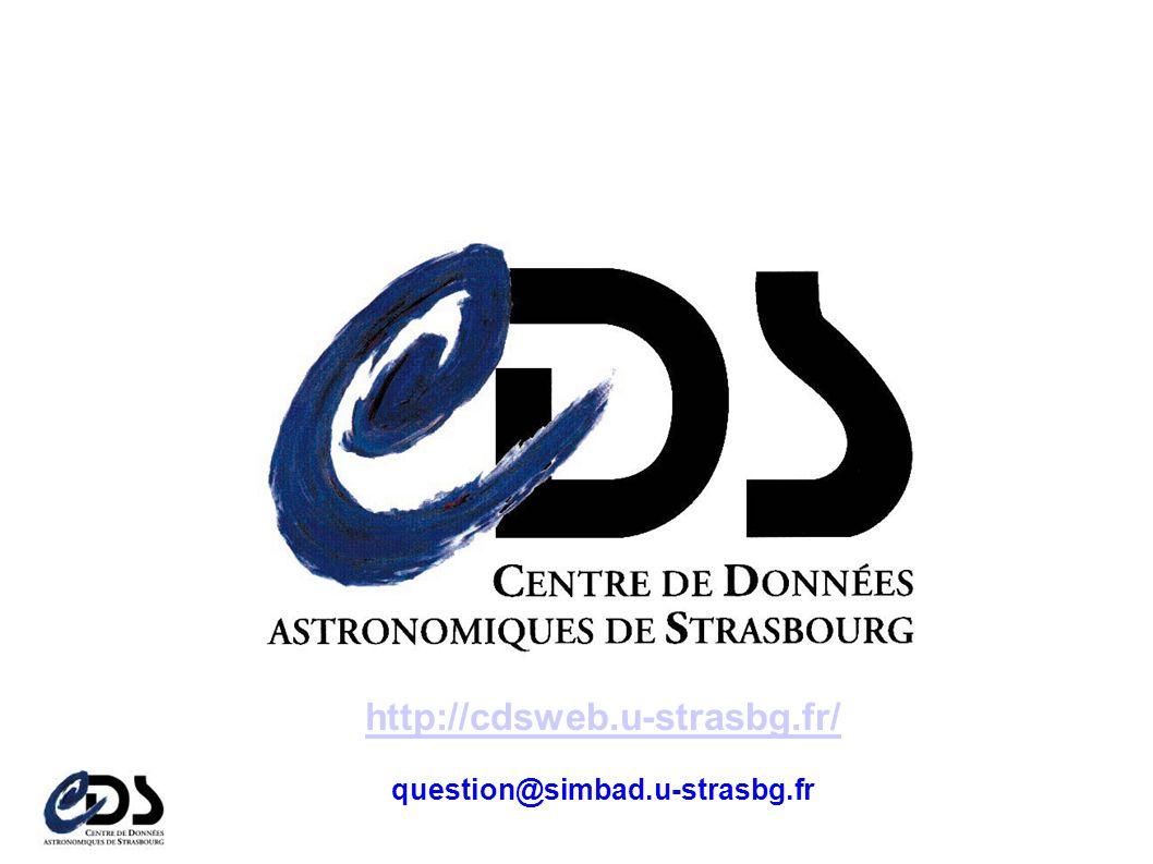 Atelier CDS, 1er 2 avril 2004 http://cdsweb.u-strasbg.fr/ question@simbad.u-strasbg.fr