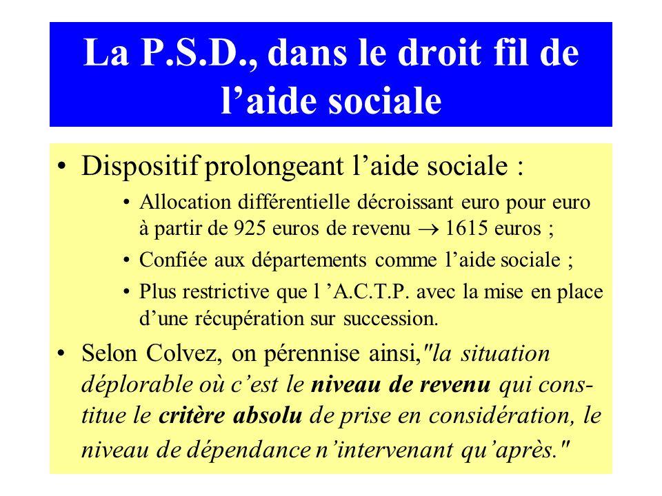 La P.S.D., dans le droit fil de laide sociale Dispositif prolongeant laide sociale : Allocation différentielle décroissant euro pour euro à partir de