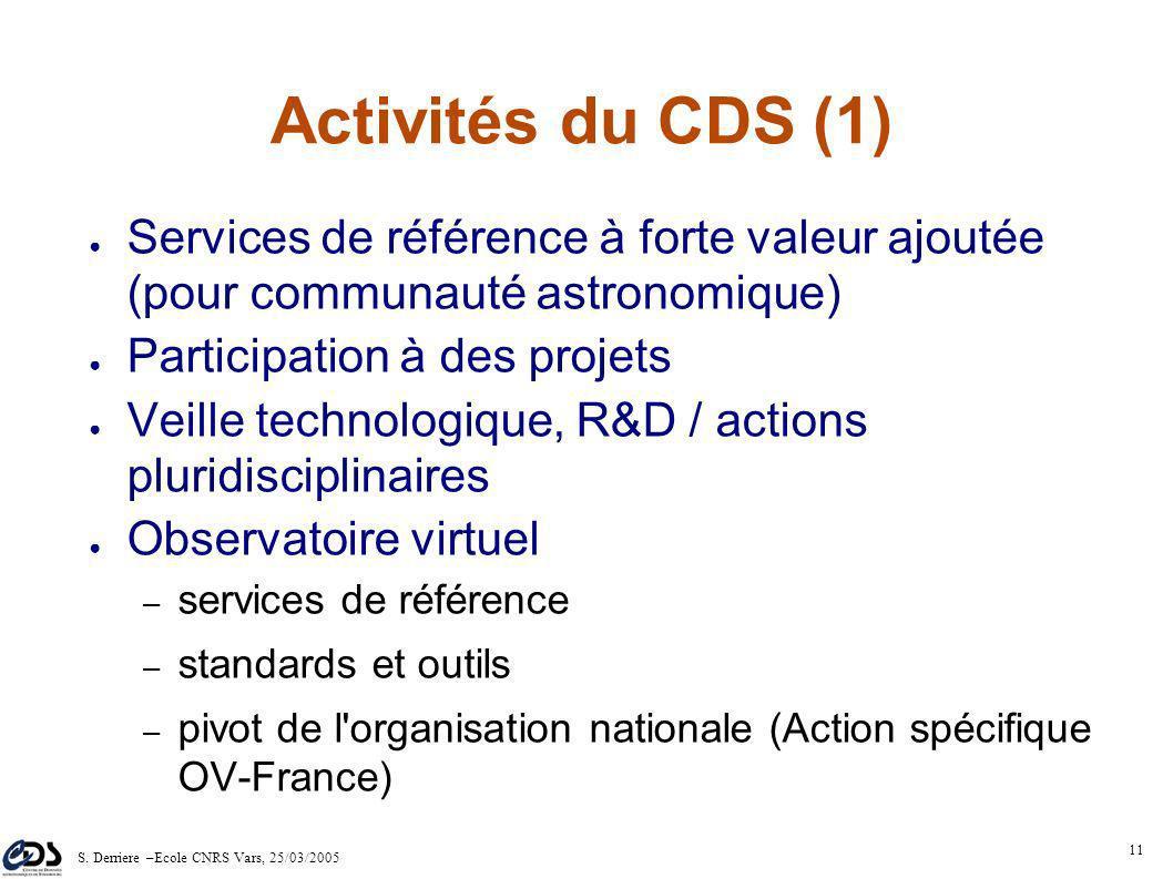 S. Derriere –Ecole CNRS Vars, 25/03/2005 10 Centre de données (4) Un centre de données, ce n'est pas simplement un gros entrepôt de stockage Un travai