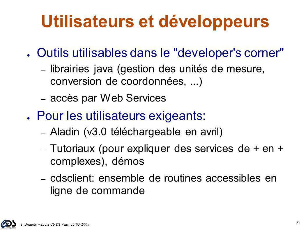 S. Derriere –Ecole CNRS Vars, 25/03/2005 96 CDS: support aux projets Le CDS a déjà participé à de nombreux projets : – catalogues d'étoiles guides (EX