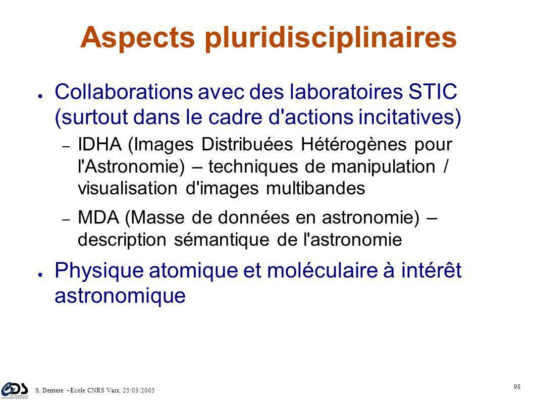 S. Derriere –Ecole CNRS Vars, 25/03/2005 97 Utilisateurs et développeurs Outils utilisables dans le