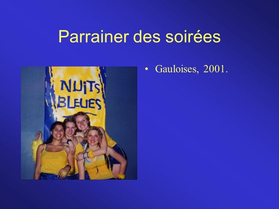Parrainer des soirées Gauloises, 2001.