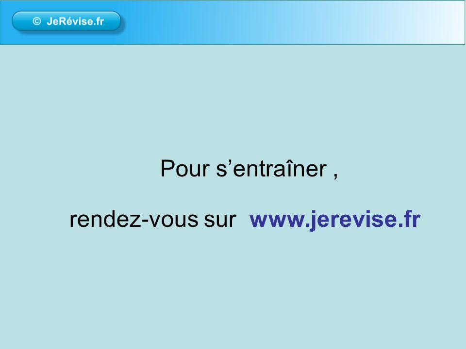 Pour sentraîner, rendez-vous sur www.jerevise.fr